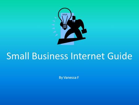 By Vanessa F Small Business Internet Guide.  start-up Website address and logo or screenshot.