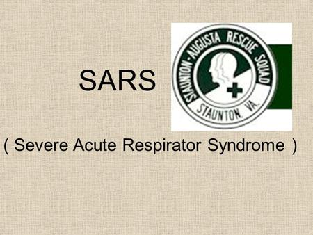 SARS ( Severe Acute Respirator Syndrome ). What is SARS? Severe acute respiratory syndrome (SARS) is a respiratory illness that has recently been reported.