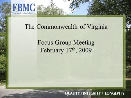 The Commonwealth of Virginia Focus Group Meeting February 17 th, 2009.