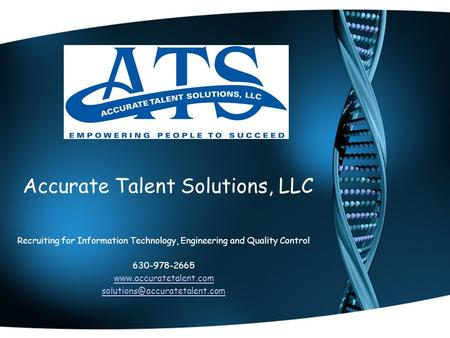 Accurate Talent Solutions, LLC Recruiting for Information Technology, Engineering and Quality Control 630-978-2665