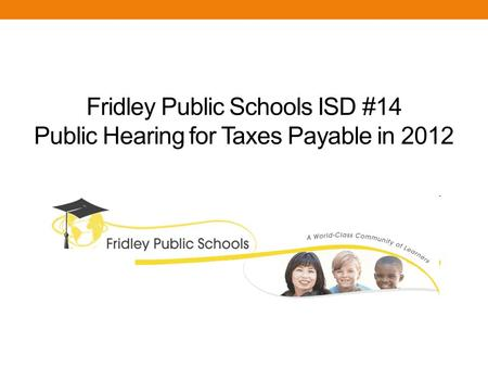 Fridley Public Schools ISD #14 Public Hearing for Taxes Payable in 2012.