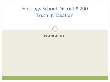 DECEMBER 2014 Hastings School District # 200 Truth In Taxation.