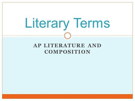AP LITERATURE AND COMPOSITION Literary Terms. Sentence Structure.