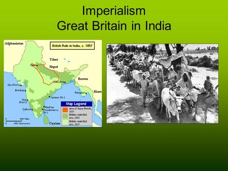 Imperialism Great Britain in India. British In India The Mughal Empire was in decline and collapsing by 1707 The empire had divided into states ruled.