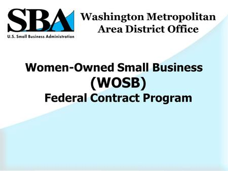 Women-Owned Small Business (WOSB) Federal Contract Program Washington Metropolitan Area District Office.