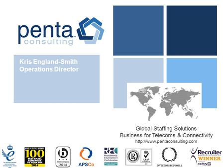 Global Staffing Solutions Business for Telecoms & Connectivity  Kris England-Smith Operations Director.