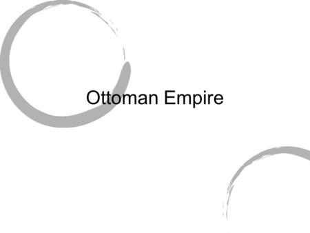 Ottoman Empire. Enduring Understanding Islamic civilization grew as it interacted with pre-existing civilizations through trade, conquest and Islam's.