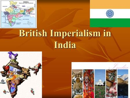 British Imperialism in India. India Hindus and Muslims ONE OF THE WORLD'S OLDEST CIVILISATION.