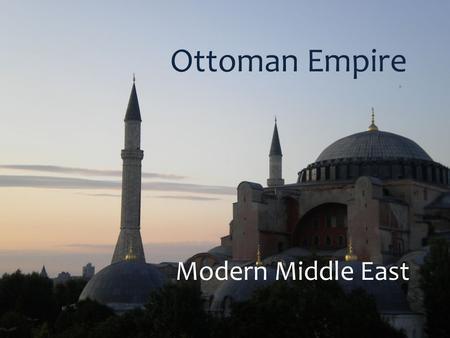 Ottoman Empire Modern Middle East.