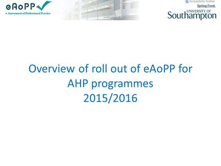 Overview of roll out of eAoPP for AHP programmes 2015/2016.