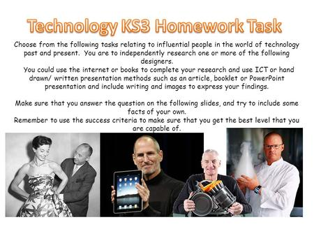 Choose from the following tasks relating to influential people in the world of technology past and present. You are to independently research one or more.