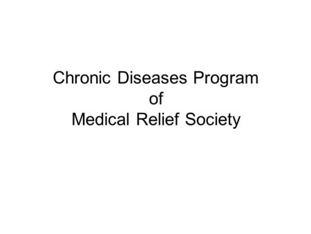 Chronic Diseases Program of Medical Relief Society.