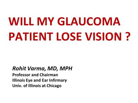 Will my Glaucoma patient lose vision ?