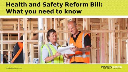 Health and Safety Reform Bill: What you need to know.
