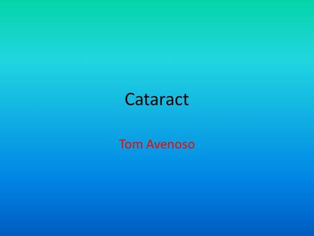 Cataract Tom Avenoso. How Cataracts Affect Vision? On the left, a normal lens receives light and focuses it on the retina. On the right, a cataract blocks.