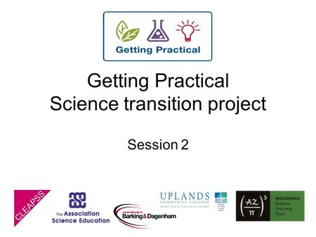 Getting Practical Science transition project Session 2.