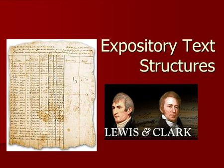 "Expository Text Structures. Narrative vs. Expository ""Begin at the beginning,' the king said gravely,' and go till you come to the end; then stop.'"" Lewis."