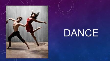 DANCE. ELEMENTS OF DANCE They are the BEST! B is for Body E is for Energy S is for Space T is for Time.