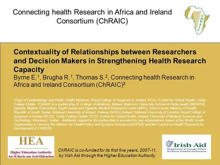 Contextuality of Relationships between Researchers and Decision Makers in Strengthening Health Research Capacity Byrne E. 1, Brugha R. 1, Thomas S. 2,