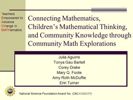 Connecting Mathematics, Children's Mathematical Thinking, and Community Knowledge through Community Math Explorations Julia Aguirre Tonya Gau Bartell Corey.