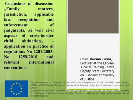 "Coclusions of discussion ""Family matters, jurisdiction, applicable law, recognition and enforcement of judgments, as well civil aspects of cross-border."
