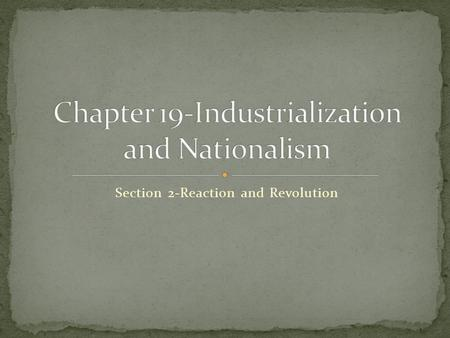 Chapter 19-Industrialization and Nationalism