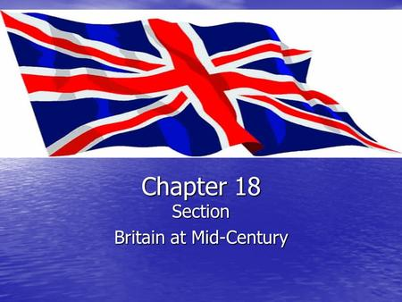 Chapter 18 Section Britain at Mid-Century. Britain builds an Empire Colonial and Commercial Colonial and Commercial Developed a Constitutional Monarchy: