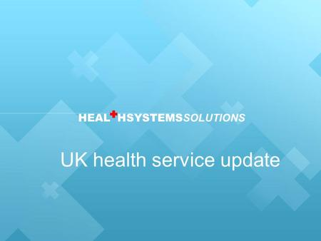HEAL HSYSTEMS SOLUTIONS UK health service update.
