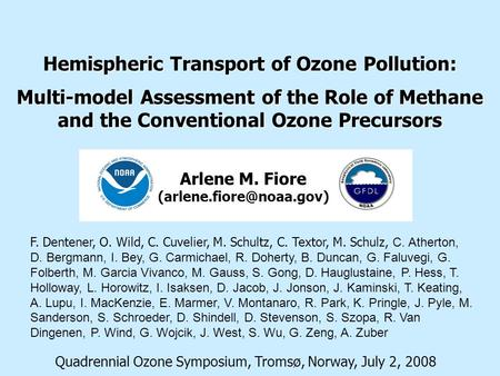Hemispheric Transport of Ozone Pollution: Multi-model Assessment of the Role of Methane and the Conventional Ozone Precursors Quadrennial Ozone Symposium,
