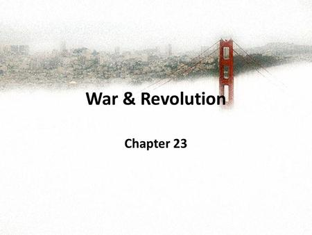 War & Revolution Chapter 23. The Road to WWI Many liberals of the nineteenth century believed that if Europe was aligned along natural lines, these states.