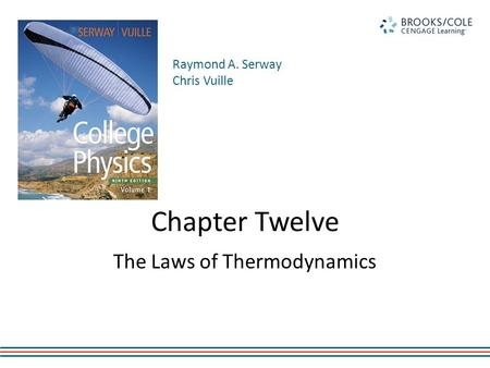 Raymond A. Serway Chris Vuille Chapter Twelve The Laws of Thermodynamics.