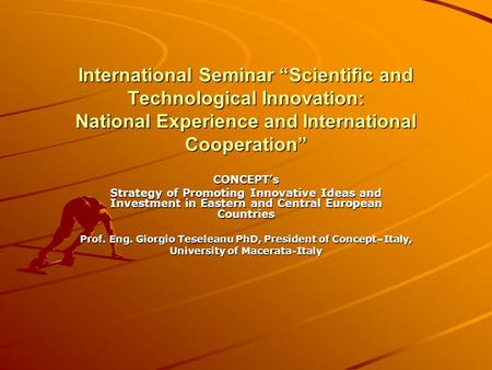 "International Seminar ""Scientific and Technological Innovation: National Experience and International Cooperation"" CONCEPT's Strategy of Promoting Innovative."