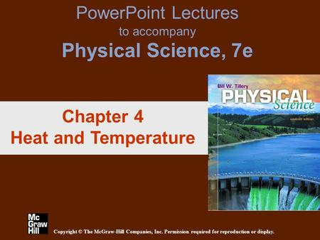 PowerPoint Lectures to accompany Physical Science, 7e Copyright © The McGraw-Hill Companies, Inc. Permission required for reproduction or display. Chapter.