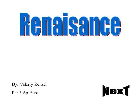 By: Valeriy Zeltser Per 5 Ap Euro.. Gallery How the Art relates to the renaissance and humanism.