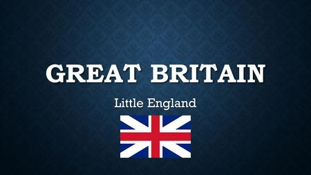 Great Britain Little England.