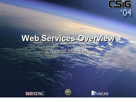 Web Services Overview Ashraf Memon. 2 Overview Service Oriented Architecture Web service overview Benefits of Web services Core technologies: XML, SOAP,