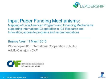 Input Paper Funding Mechanisms: Mapping of Latin American Programs and Financing Mechanisms supporting International Cooperation in ICT Research and Innovation,