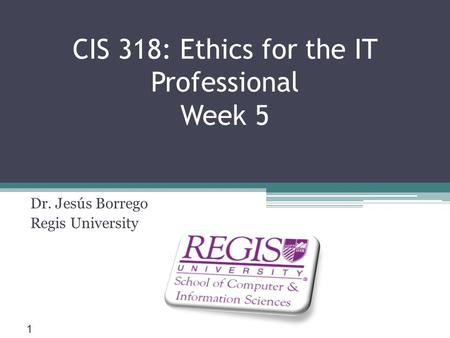 CIS 318: Ethics for the IT Professional Week 5