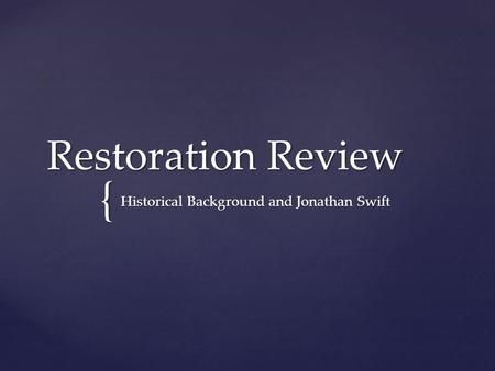 { Restoration Review Historical Background and Jonathan Swift.