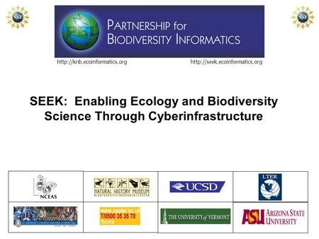 SEEK: Enabling Ecology and Biodiversity Science Through Cyberinfrastructure.