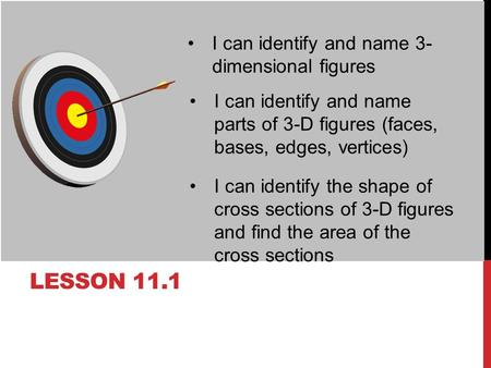 Lesson 11.1 I can identify and name 3-dimensional figures