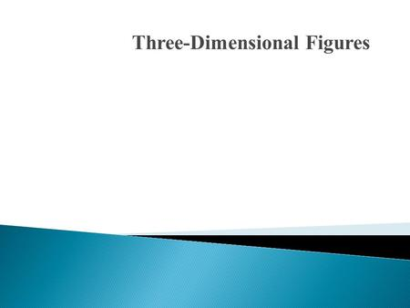Three-Dimensional Figures. Find each missing measure. 1. A = 56 cm 2 2. C = 43.96 ft 3. A = 72 in 2 r 8 cm x cm x in 15 in 6 in.