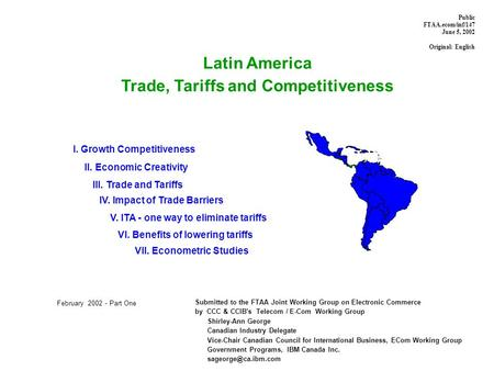 Latin America Trade, Tariffs and Competitiveness Submitted to the FTAA Joint Working Group on Electronic Commerce by CCC & CCIB's Telecom / E-Com Working.