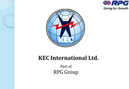 KEC International Ltd. Part of RPG Group Going for Growth.