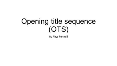 Opening title sequence (OTS) By Rhys Funnell. This information tells us what company distributed the film. 'New line cinema' was founded in 1967 and are.