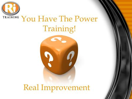 You Have The Power Training! Real Improvement. The Rules You must be committed to being duplicable and independent. This does not mean you cannot rely.