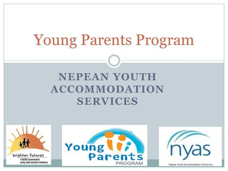 NEPEAN YOUTH ACCOMMODATION SERVICES Young Parents Program.