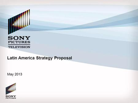 Latin America Strategy Proposal May 2013. Executive Summary SPT's Latin American channels have struggled to define their brands in the marketplace leading.