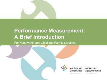 Performance Measurement: A Brief Introduction For Kunuwanimano Child and Family Services.