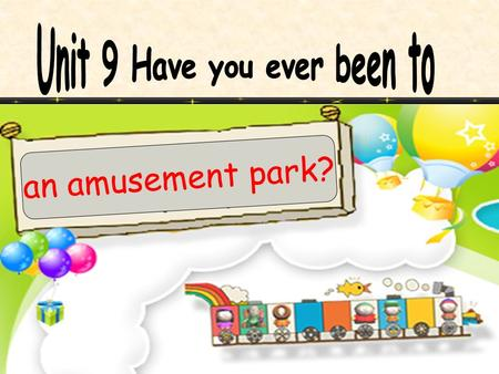 an amusement park? Have you ever been to ________?